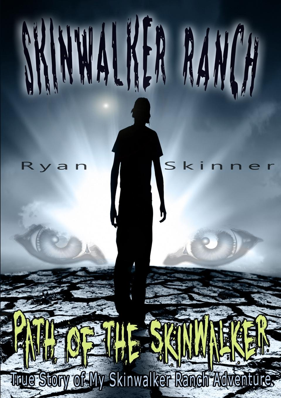 Ryan Skinner Skinwalker Ranch. Path of the Skinwalker the ranch