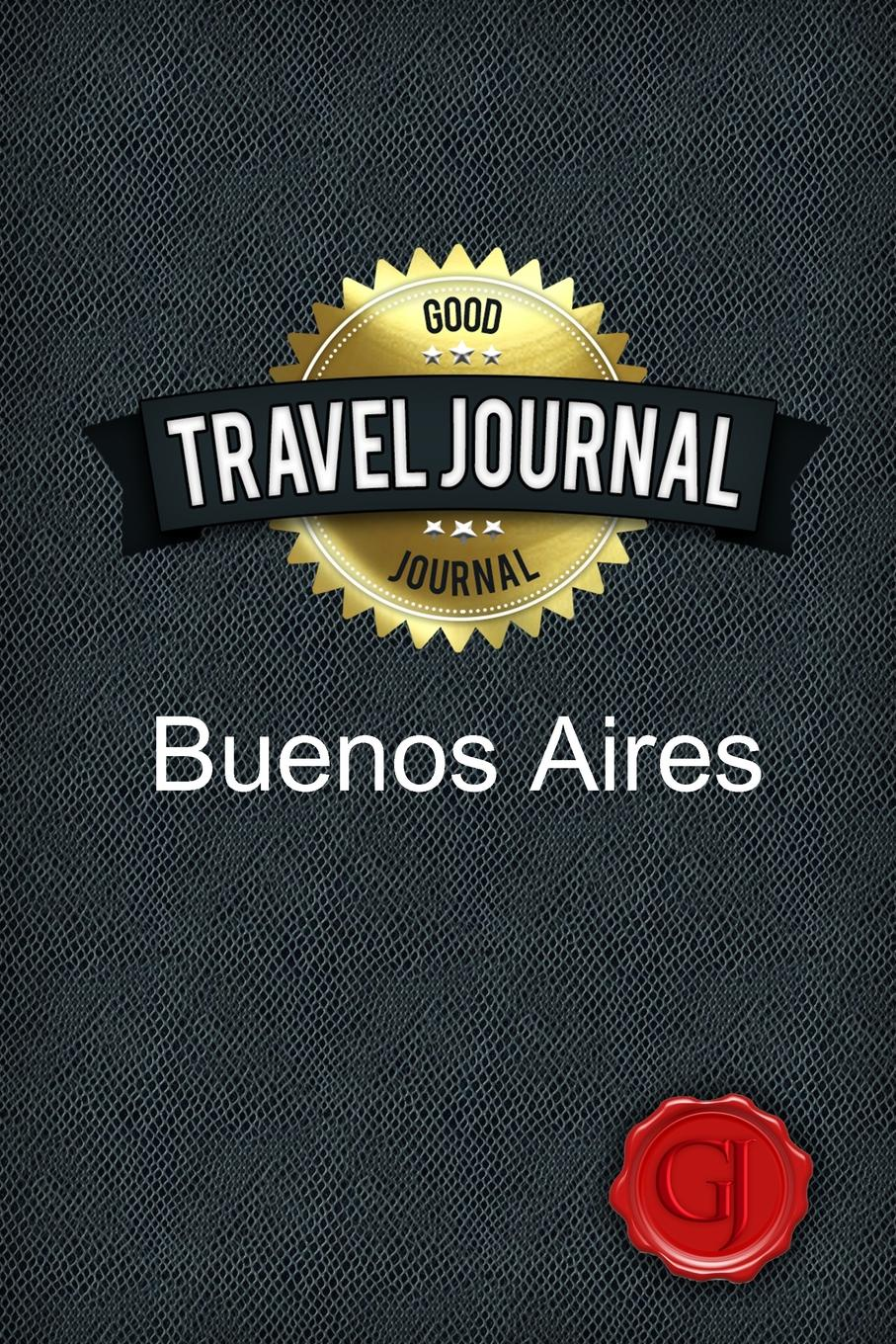 Good Journal Travel Journal Buenos Aires