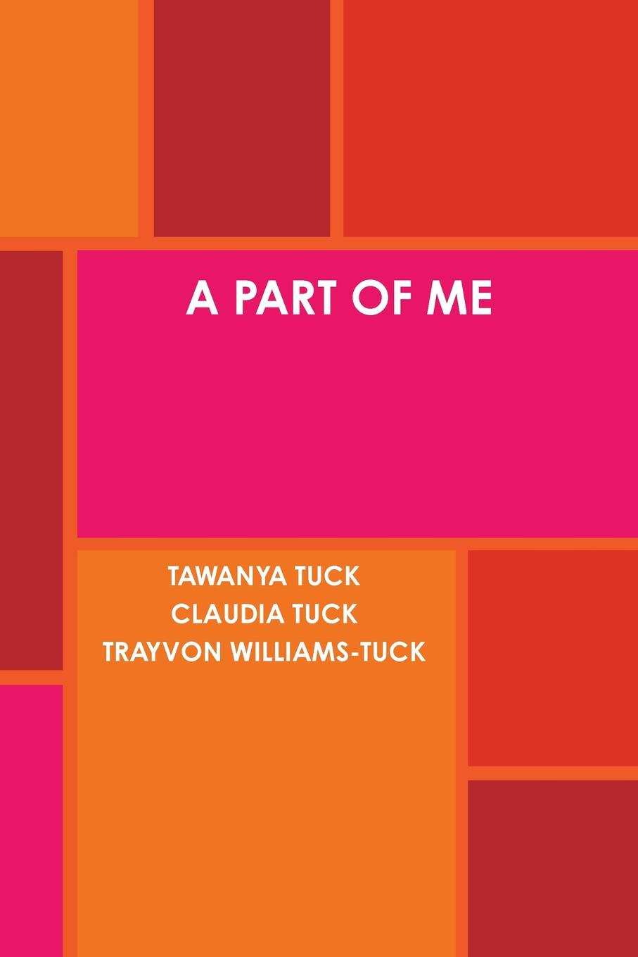 Tawanya Tuck, Claudia Tuck, Trayvon Williams-Tuck A Part of Me lily tuck i married you for happiness