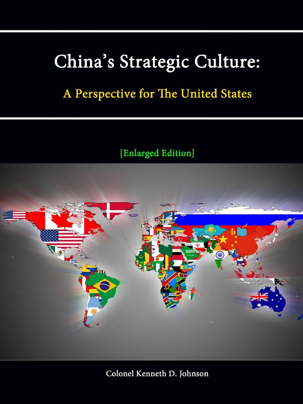 Colonel Kenneth D. Johnson, Strategic Studies Institute China.s Strategic Culture. A Perspective for the United States toshi yoshihara strategic studies institute chinese information warfare a phantom menace or emerging threat