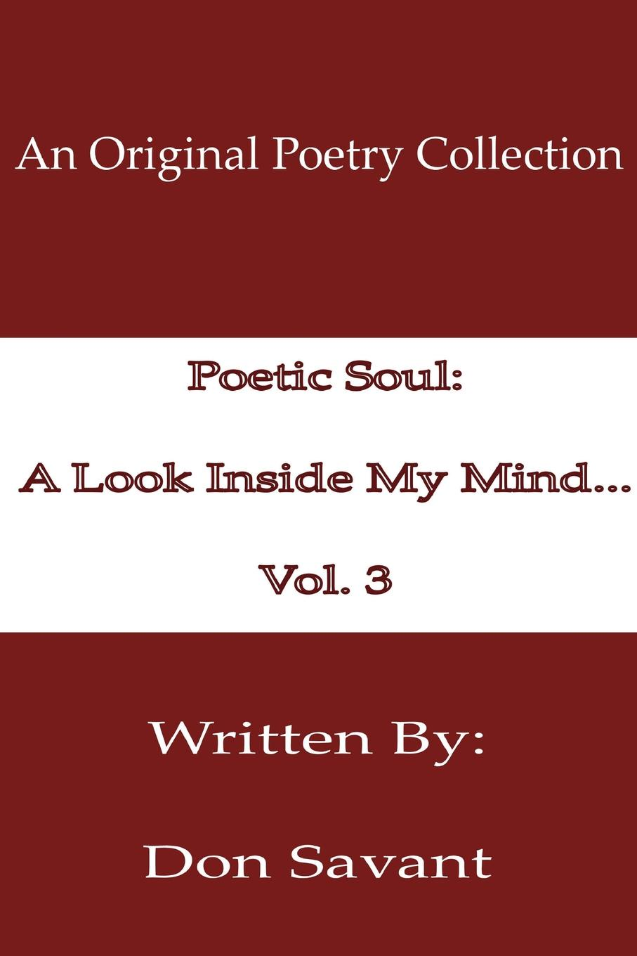Don Savant Poetic Soul. A Look Inside My Mind...Vol. 3 don savant a penny for a poem