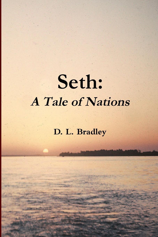 D. L. Bradley Seth. A Tale of Nations цена и фото