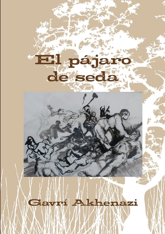 Gavra Akhenazi El Pajaro de Seda por que espana