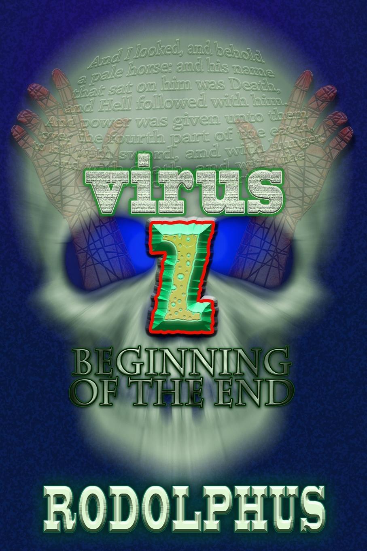Rodolphus Virus Z. Beginning of the End janna karagozina mars the beginning oftheway