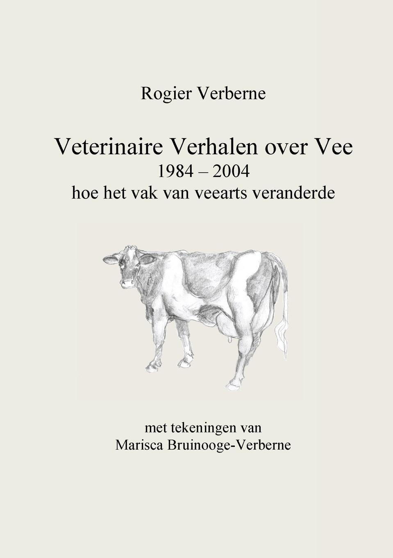 Rogier Verberne Veterinaire Verhalen over Vee 1984 - 2004 hoe het vak van veearts veranderde abraham herman blom de synoptische verhalen van den doop van jezus in de jordaan en van zijne verzoeking in de woestijn dutch edition