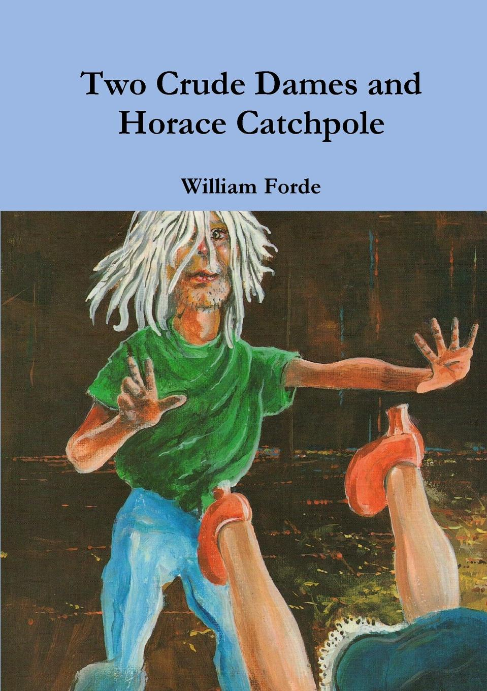Two Crude Dames and Horace Catchpole Horace Catchpole and Two Crude Dames is one of my most favourite...