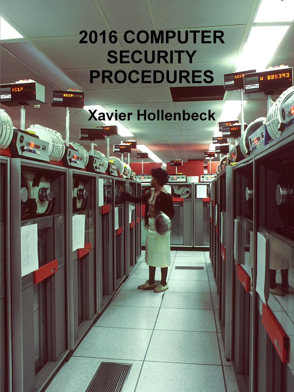 Xavier Hollenbeck 2016 Computer Security Procedures computer