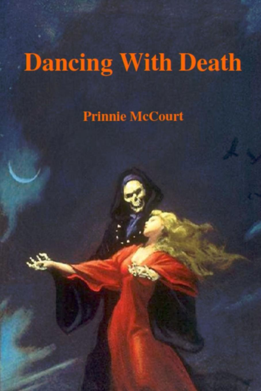 Prinnie McCourt Dancing With Death prinnie mccourt questions no answers