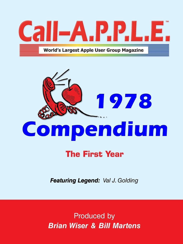Bill Martens, Brian Wiser Call-A.P.P.L.E. Magazine . 1978 Compendium