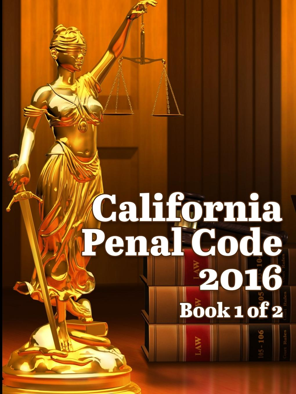 John Snape California Penal Code 2016 Book 1 of 2 california criminal law pleading and practice in the courts of the state of california the penal code of california containing all amendments to the close of with the sections of the code of civil pro