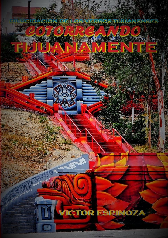 Victor Espinoza Cotorreando tijuanamente все цены