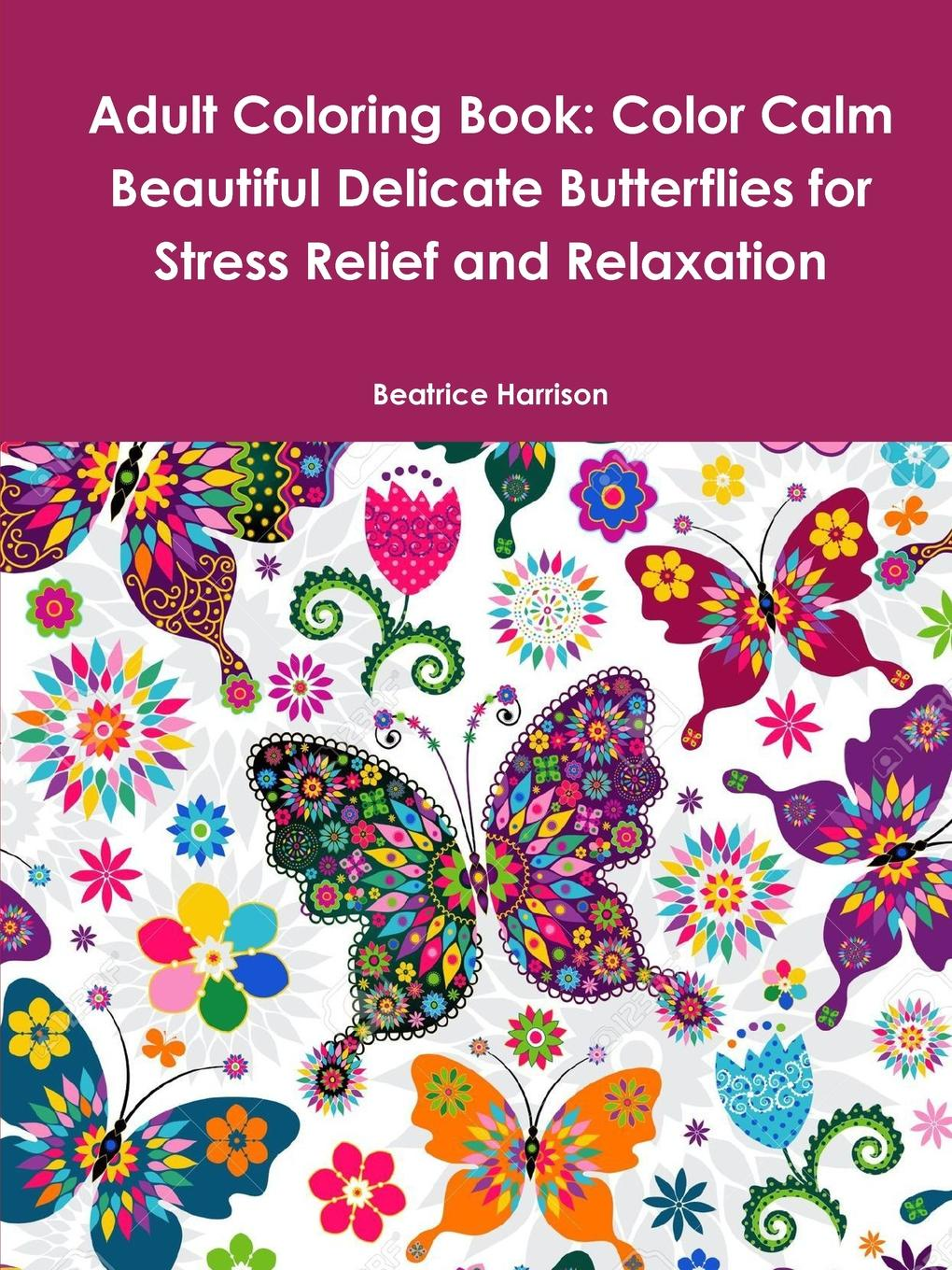 Beatrice Harrison Adult Coloring Book. Color Calm Beautiful Delicate Butterflies for Stress Relief and Relaxation colorful hexagon fidget spinner adhd stress relief toy relaxation gift for adults