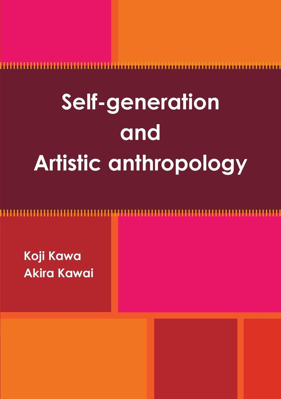 Akira Kawai, Koji Kawai Self-generation and Artistic anthropology kawai cn25b
