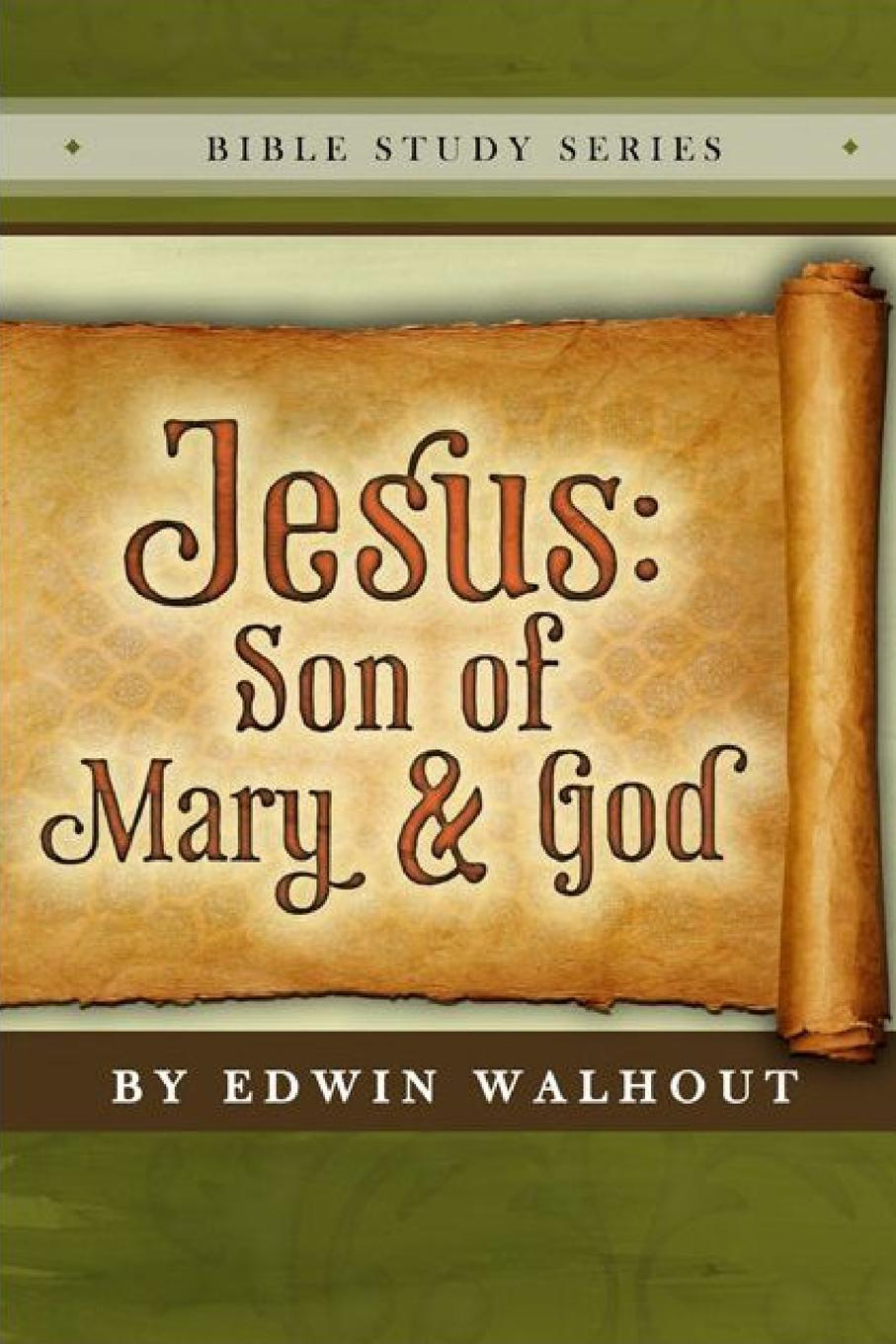 Edwin Walhout Jesus. Son of Mary and God the gnostic gospels of philip mary magdalene and thomas