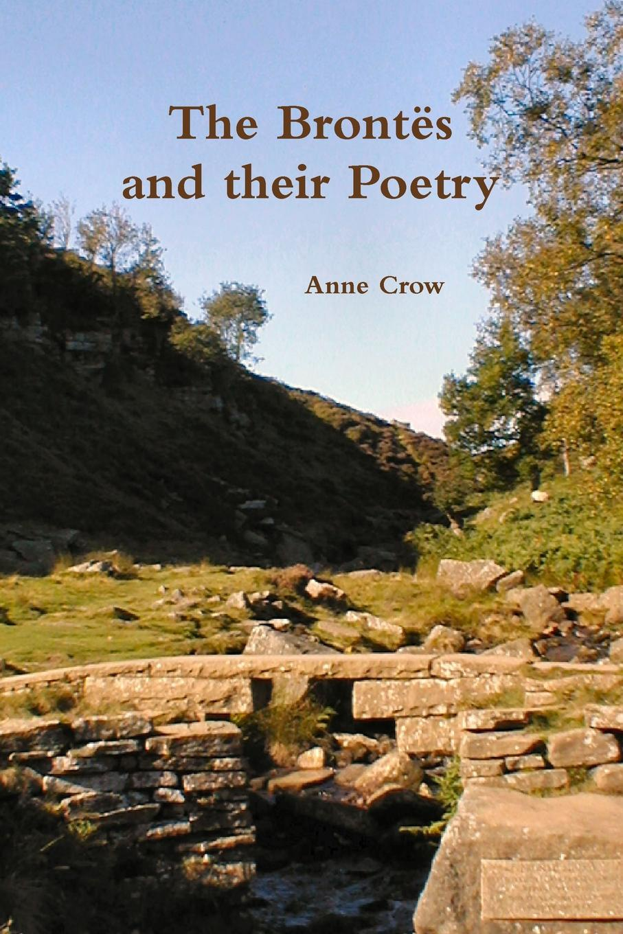 Anne Crow The Brontes and Their Poetry
