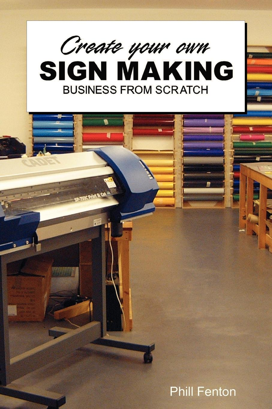 Phill Fenton Create Your Own Sign Making Business this item is for making up price for specified order
