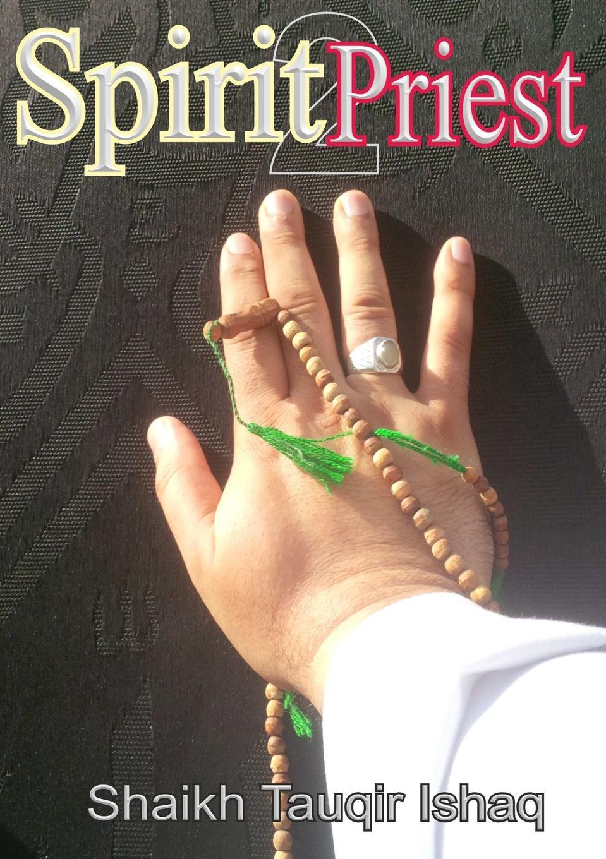 цена Shaikh Tauqir Ishaq Spirit Priest 2
