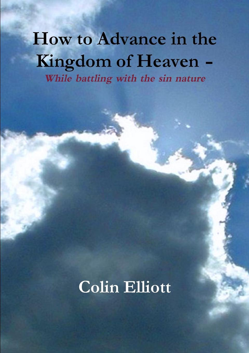 Colin M. Elliott How to Advance in the Kingdom of Heaven matchbox twenty yourself or someone like you
