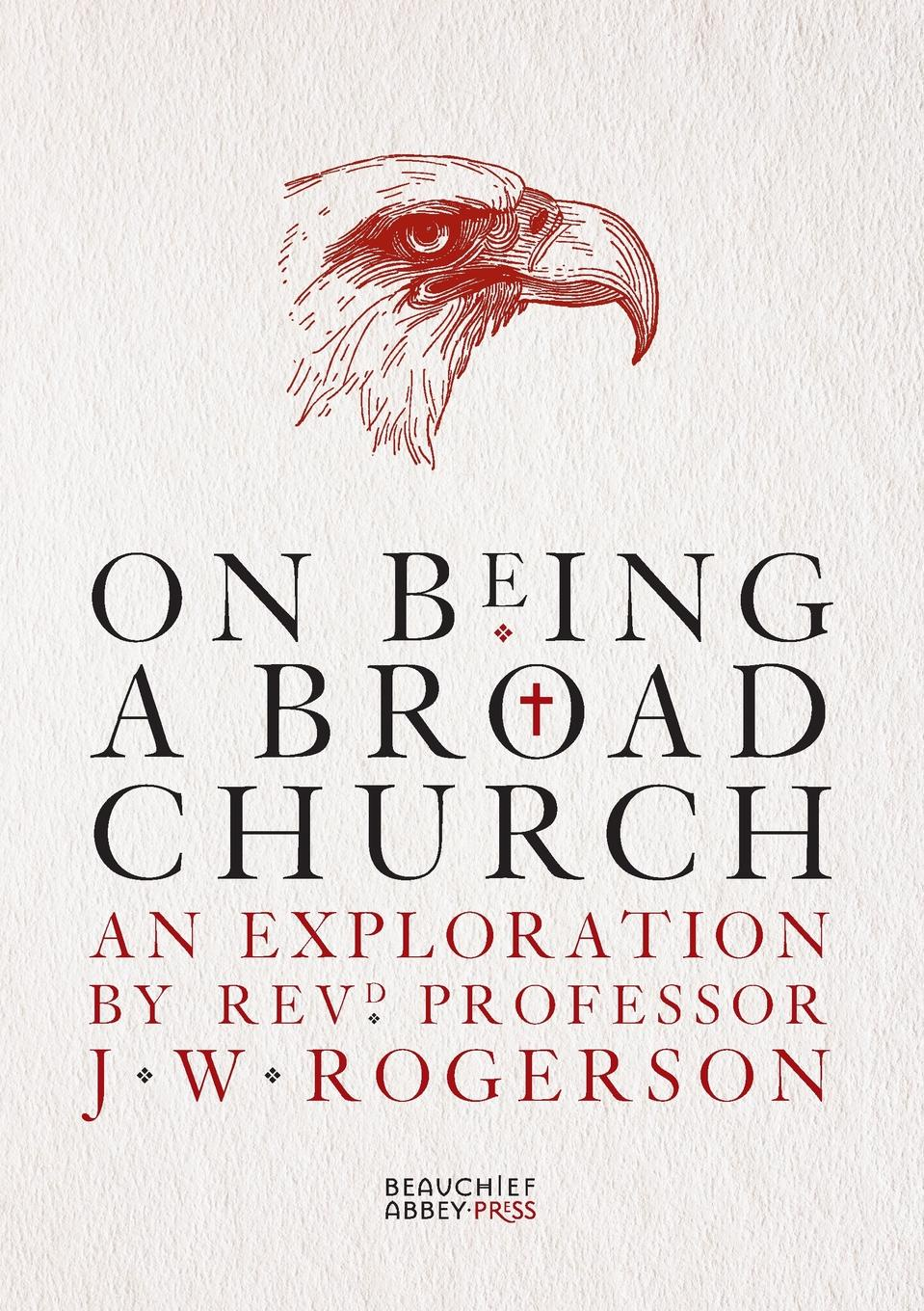 J W Rogerson On Being a Broad Church jennings arthur charles ecclesia anglicana a history of the church of christ in england