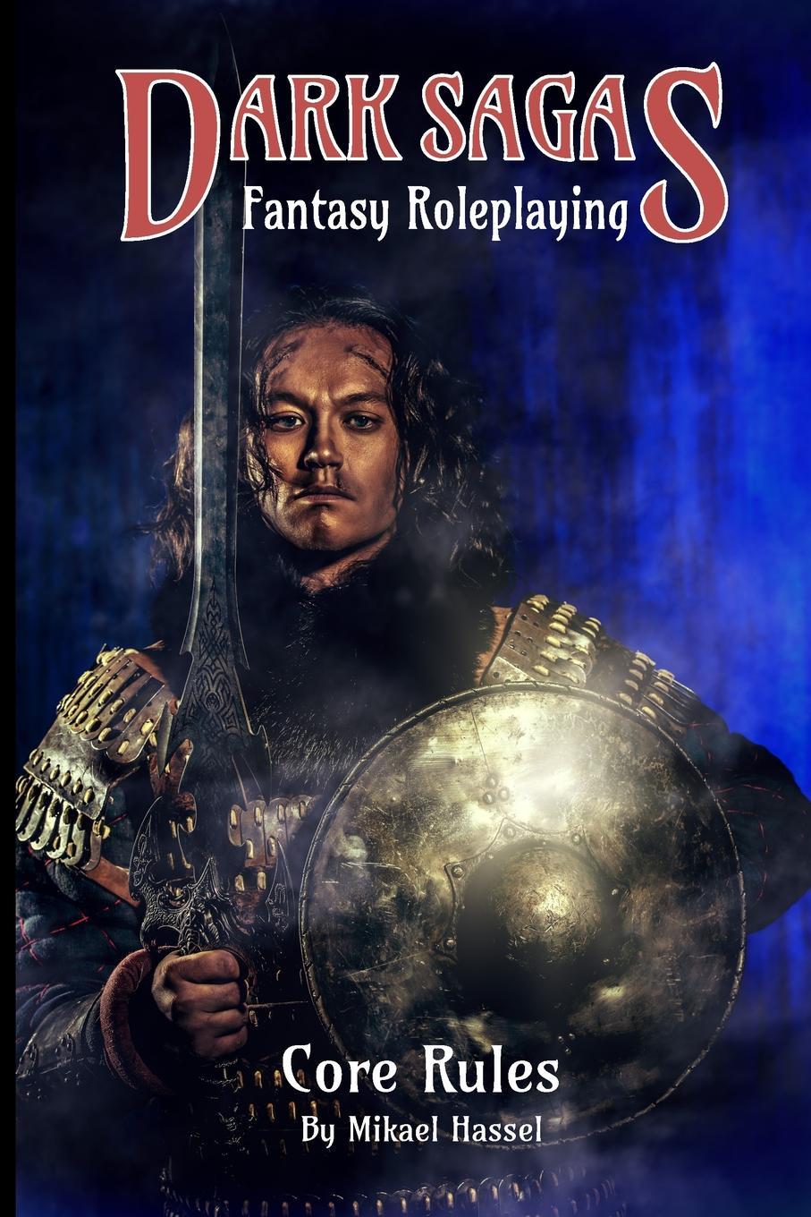Mikael Hassel. Dark Sagas Fantasy Roleplaying