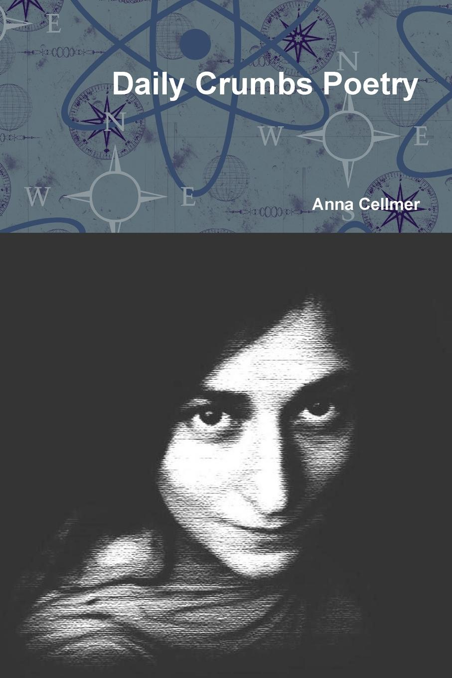 Anna Cellmer Daily Crumbs Poetry цены онлайн