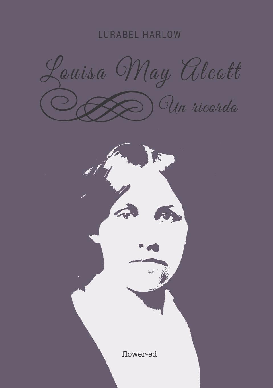 Lurabel Harlow Louisa May Alcott. Un ricordo enrico vignati ritratto di famiglia
