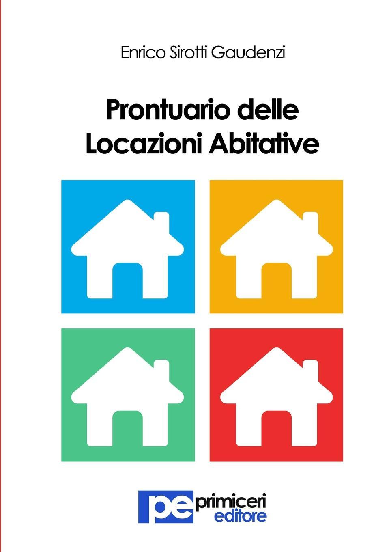 Enrico Sirotti Gaudenzi Prontuario delle Locazioni Abitative grammamia guida per l insegnante cd