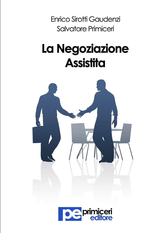 Salvatore Primiceri, Enrico Sirotti Gaudenzi La Negoziazione Assistita enrico vignati ritratto di famiglia