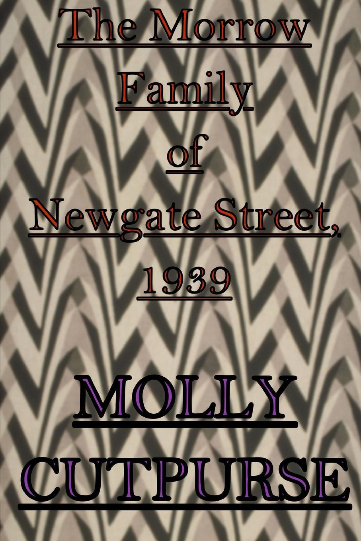 Molly Cutpurse The Morrow Family of Newgate Street, 1939 newgate newgate brix392ch