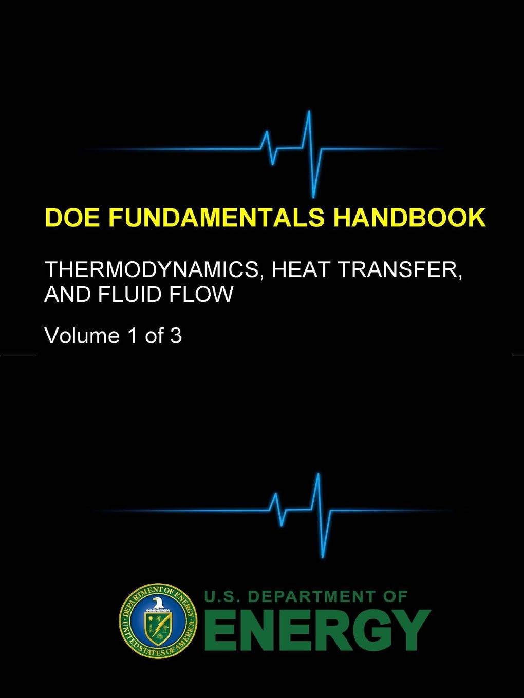 U.S. Department of Energy DOE Fundamentals Handbook - Thermodynamics, Heat Transfer, and Fluid Flow (Volume 1 of 3) цены