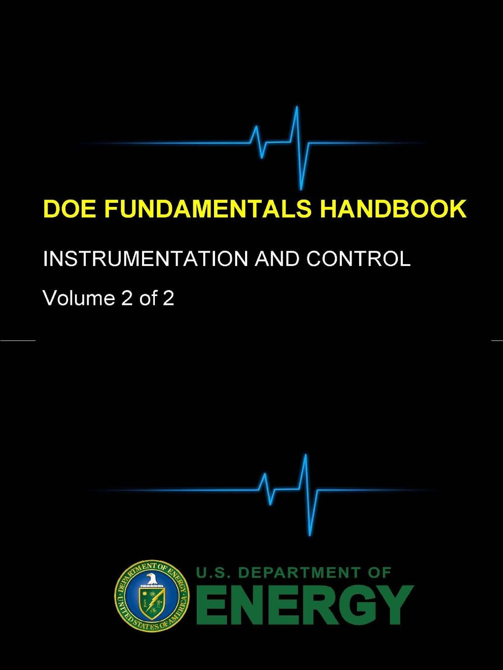 U.S. Department of Energy DOE Fundamentals Handbook - Instrumentation and Control (Volume 2 of 2) myer kutz mechanical engineers handbook volume 2 design instrumentation and controls