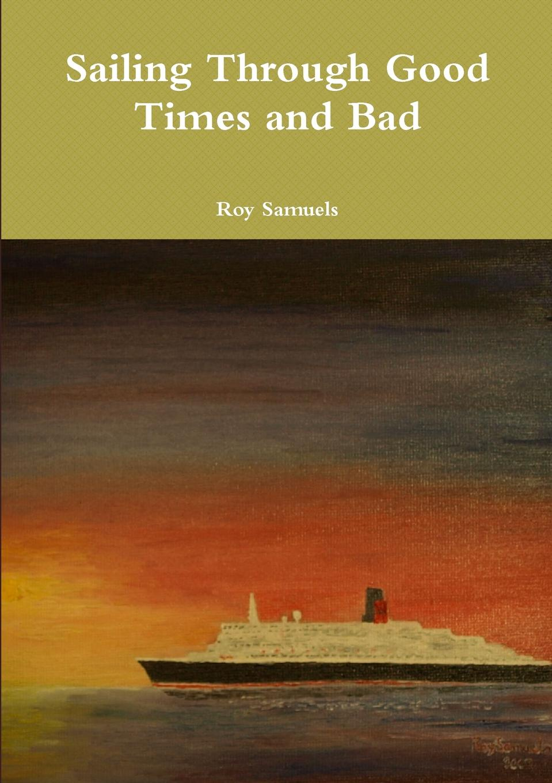 Roy Samuels Sailing Through Good Times and Bad jd mcpherson jd mcpherson let the good times roll