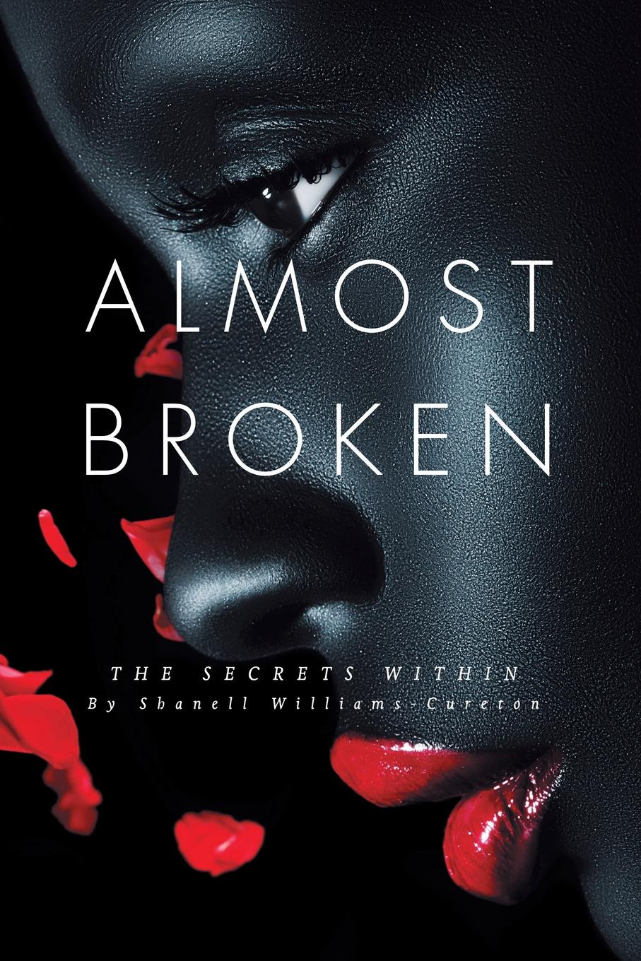 Shanell Williams-Cureton Almost Broken. The Secrets Within secrets of a very good marriage