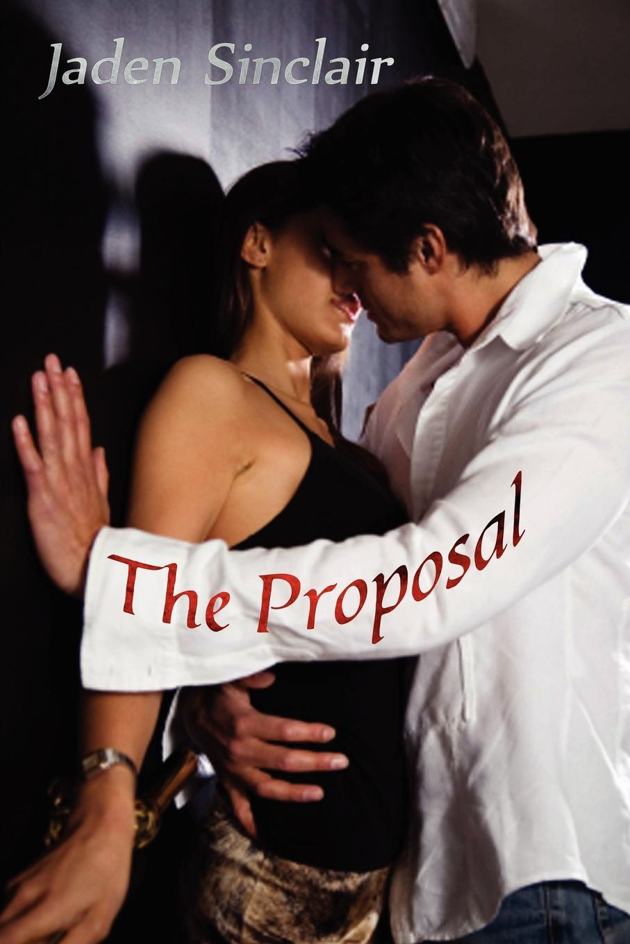 Jaden Sinclair The Proposal julia justiss a scandalous proposal