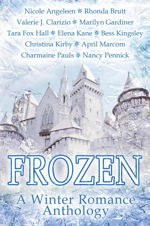 Tara Fox Hall, Rhonda Brutt, Charmaine Pauls Frozen, A Winter Romance Anthology lonely heart the art of tara mcpherson volume 1