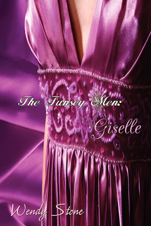 Wendy Stone The Tunsey Men 3. Giselle