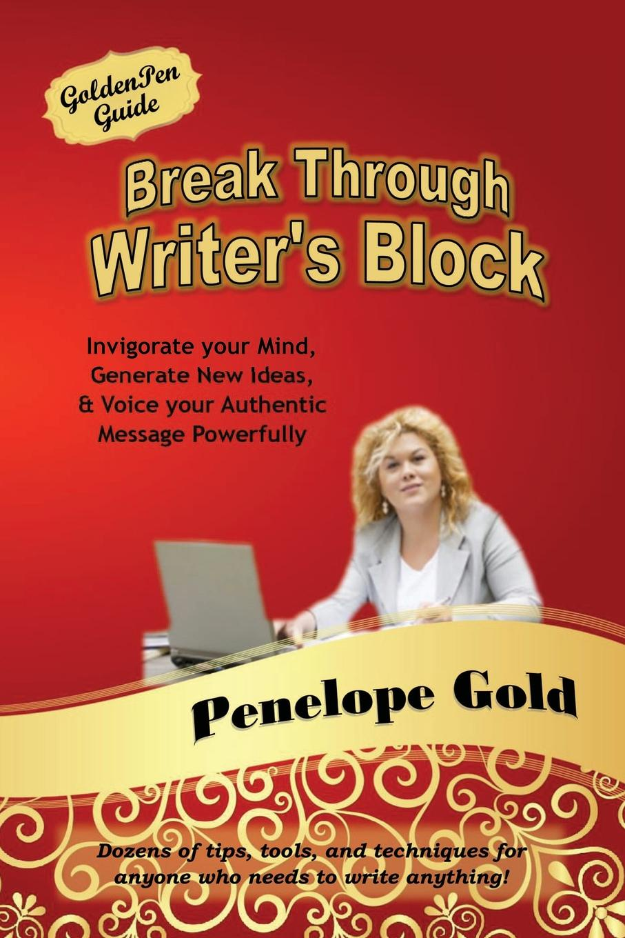 Penelope Gold Break Through Writer.s Block tales speeches essays and sketches
