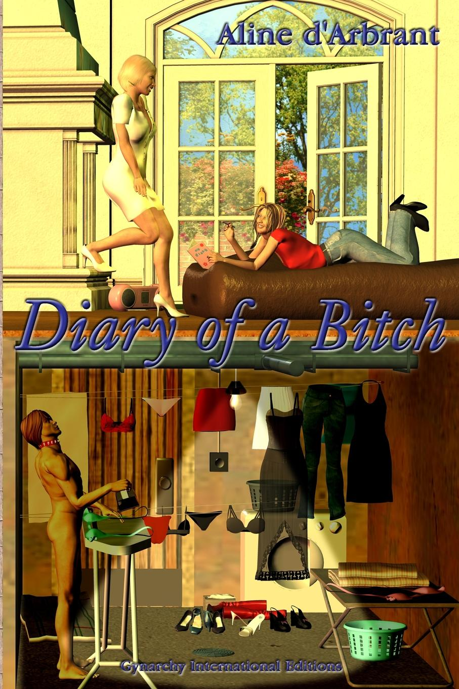 Aline d'Arbrant Diary of a Bitch the diary of a young girl
