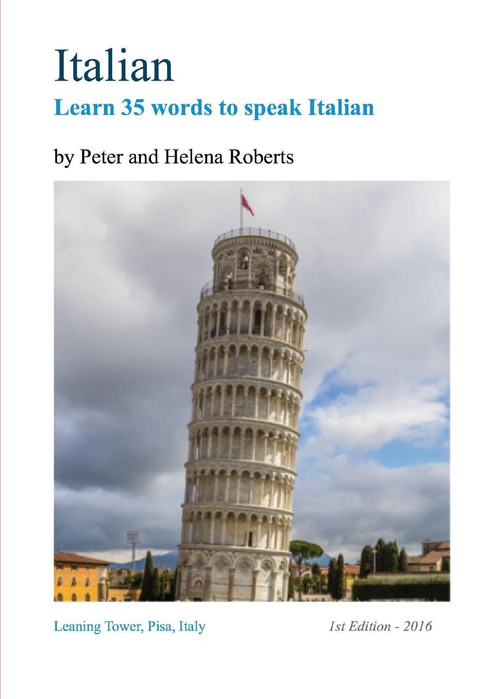 Peter Roberts, Helena Roberts ITALIAN - Learn 35 Words to Speak Italian simeon mungoni i want to know something