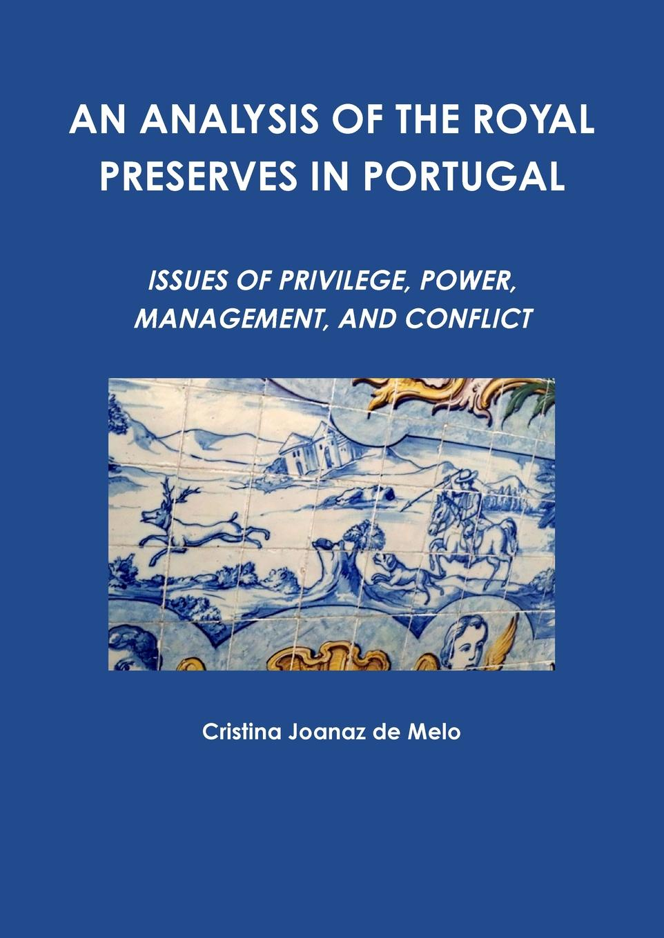 Cristina Joanaz de Melo AN ANALYSIS OF THE ROYAL PRESERVES IN PORTUGAL s donaldson the power that preserves
