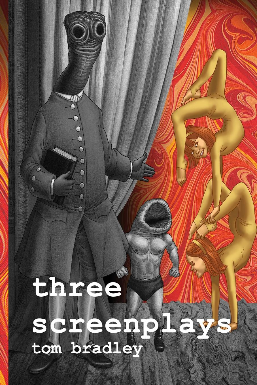 Tom Bradley Three Screenplays