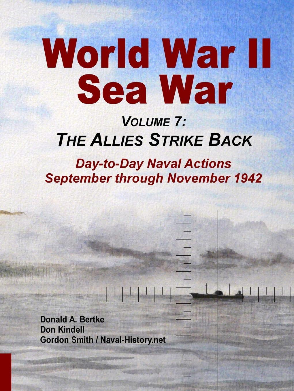 Фото - Donald A Bertke, Gordon Smith, Don Kindell World War II Sea War, Vol 7. The Allies Strike Back active cut out elastic vest in navy