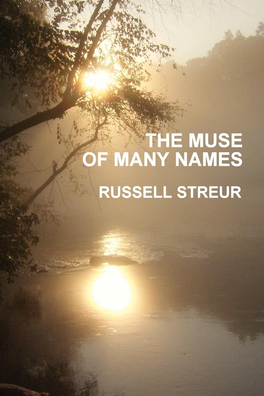 Russell Streur The Muse of Many Names burton frederick russell the mission of poubalov