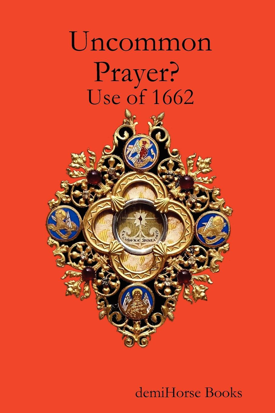 Alec McGuire Uncommon Prayer. Use of 1662 alec mcguire luther