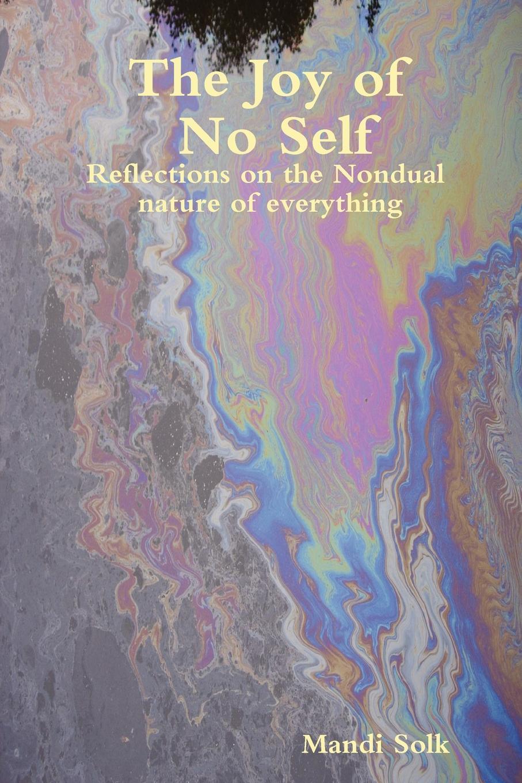 Mandi Solk The Joy of No Self no self no problem
