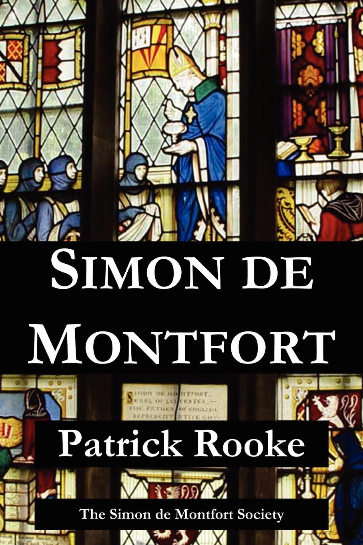 Patrick Rooke Simon de Montfort