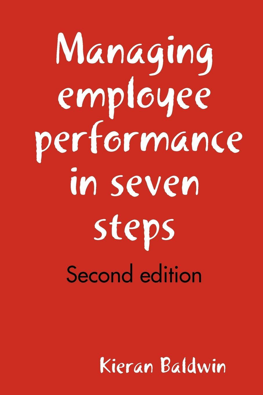 Фото - Kieran Baldwin Managing employee performance in seven steps генс георгий концепция business performance management начало пути