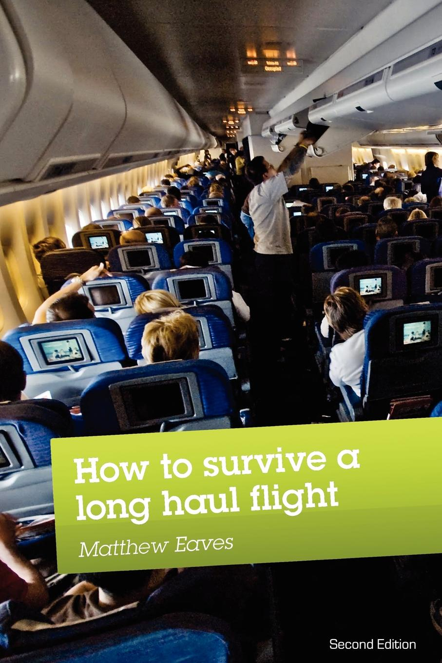 Matthew Eaves How to Survive a Long Haul Flight, Second Edition standard or nonstandard and timing belt type haul off pulley