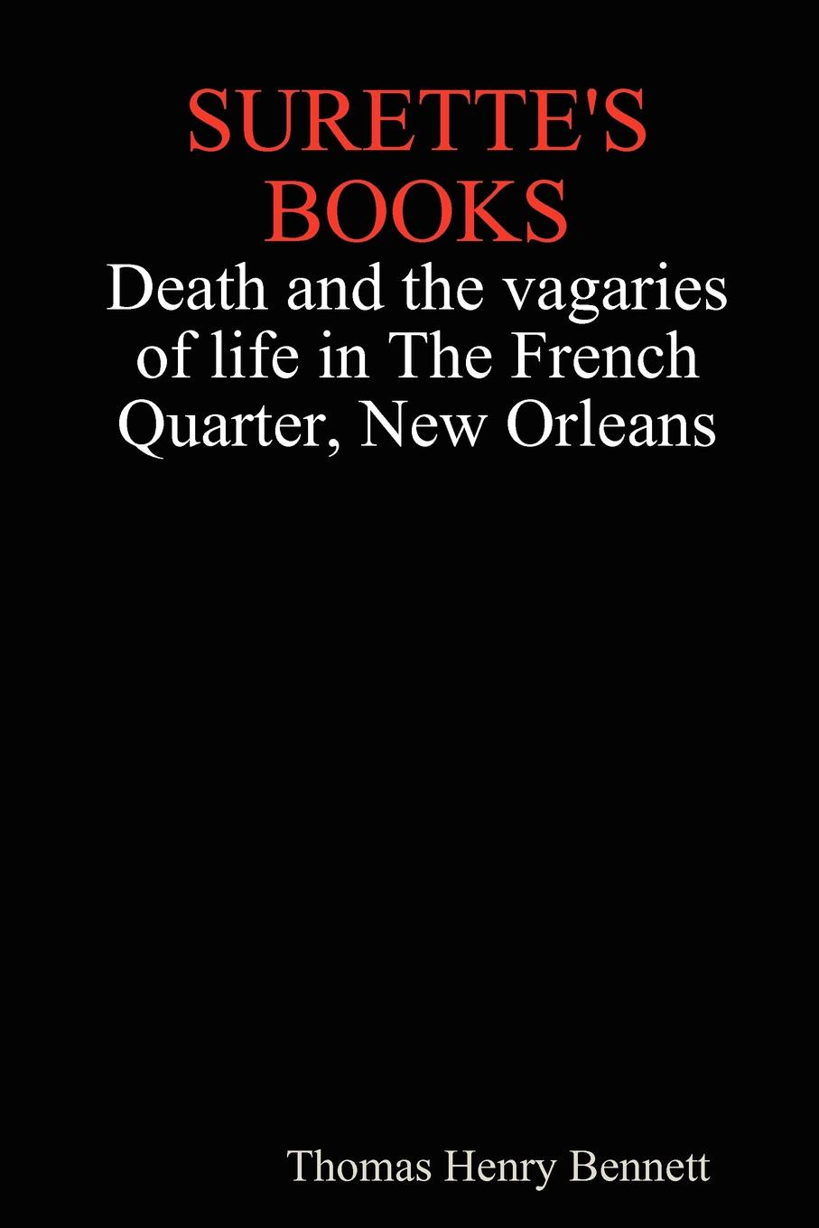 купить Thomas Henry Bennett Surette.s Books Death and the Vagaries of Life in the French Quarter, New Orleans онлайн