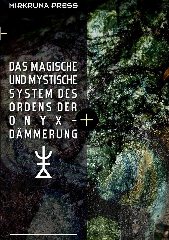 Alexander Van Verde Das Magische und Mystische System des Ordens der Onyx-Dammerung louisa van der does zeichen der zeit zur symbolik der volkischen bewegung